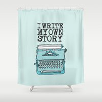 write Shower Curtains featuring I Write  by Kendra Amy Allen