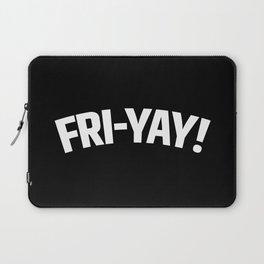 FRI-YAY! FRIDAY! FRIYAY! TGIF! (Black & White) Laptop Sleeve