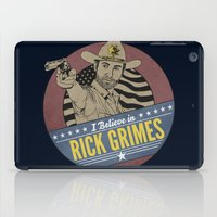 rick grimes iPad Cases featuring I Believe in Rick Grimes by HuckBlade