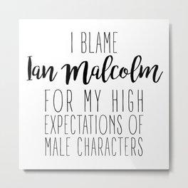 High Expectations - Ian Malcolm Metal Print