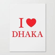I Love Dhaka Canvas Print