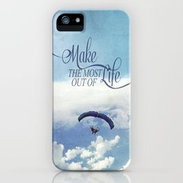 Make the most out of life iPhone Case