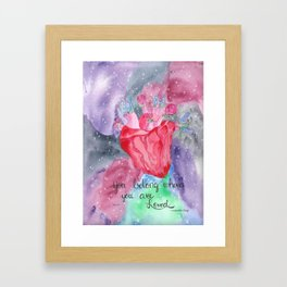 You Belong Where You are Loved Framed Art Print