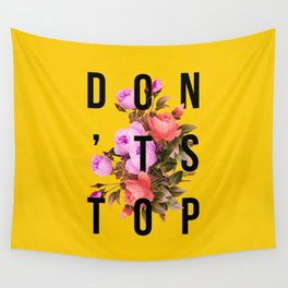 Don't Stop Flower Poster Wall Tapestry