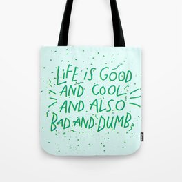 Life is Everything Tote Bag
