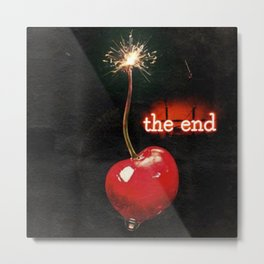 The Actual End...Cherry Bomb Metal Print