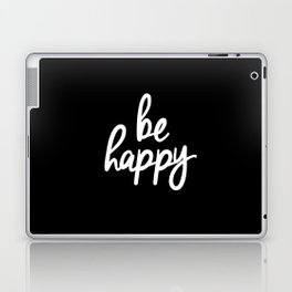 Be Happy Black and White Short Inspirational Quotes Pursuit of Happiness Quote Daily Inspo Laptop & iPad Skin