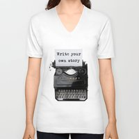 write V-neck T-shirts featuring write your own story by yuvalaltman