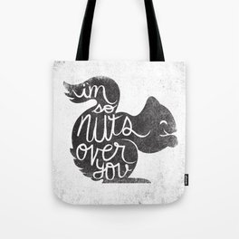 I'M SO NUTS OVER YOU Tote Bag