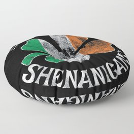 St. Patrick's Time For Some Shenanigans Funny Party Floor Pillow