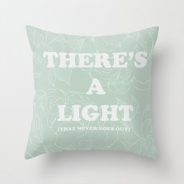 The best of (There's a light that never goes out-the Smiths) Throw Pillow
