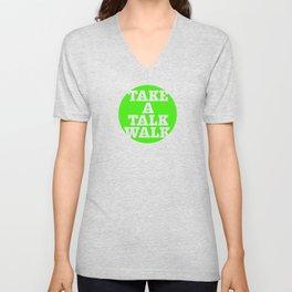 take a talk walk - GREEN Unisex V-Neck