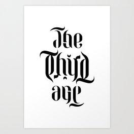 The Third Age (ambigram) Art Print