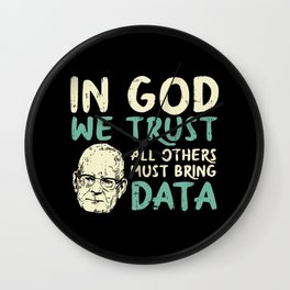 In God We Trust All Others Must Bring Data Wall Clock