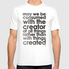 MAY WE BE CONSUMED WITH THE CREATOR OF ALL THINGS RATHER THAN WITH THINGS CREATED (Romans 1:25) MEDIUM Mens Fitted Tee White