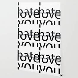 I hate you. I love you. Wallpaper