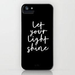 Let Your Light Shine black and white contemporary minimalism typography design home wall decor iPhone Case