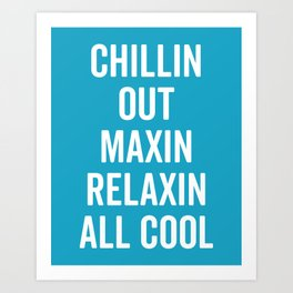 Chillin Out Funny Saying Art Print