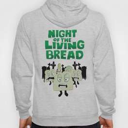 Night of the living Bread Hoody