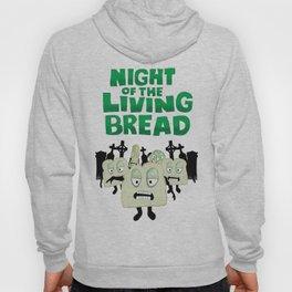 Night of the living Bread Hoody