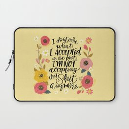 Pretty Swe*ry: I Don't Care What I Accepted.... Laptop Sleeve