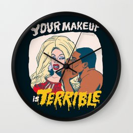 Your Makeup is Terrible Wall Clock