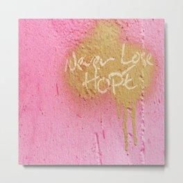 Never Lose Hope Metal Print