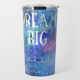 Dream Big Little One   Night Sky   Watercolor   Illustration   Galaxy Travel Mug