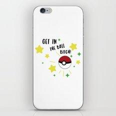 Get in the ball >:0 !!! iPhone & iPod Skin