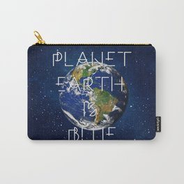 Planet Earth is BLUE Carry-All Pouch