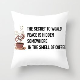 The secret to world peace Throw Pillow