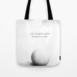 light is brighter Tote Bag