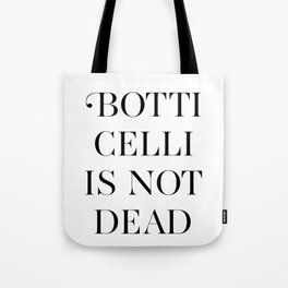 BOTTICELLI IS NOT DEAD Tote Bag
