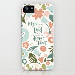 Delight yourself in the Lord iPhone Case