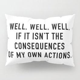Consequences Pillow Sham