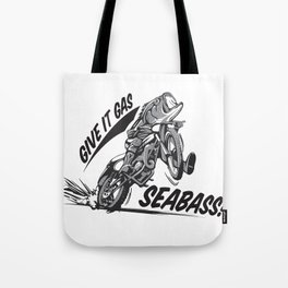 Give IT Gas Seabass Illustration Tote Bag