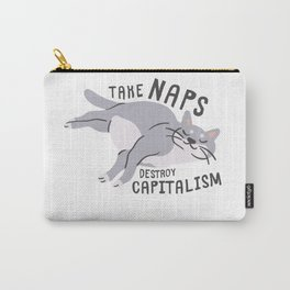 Take Naps Destroy Capitalism - Anti-Capitalist Cat Carry-All Pouch