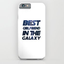 Best Girlfriend in the Galaxy Trends T-Shirt iPhone Case