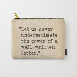 Jane Austen. Let us never underestimate the power of a well-written letter. Carry-All Pouch