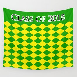 Class of 2018...green /yellow Wall Tapestry