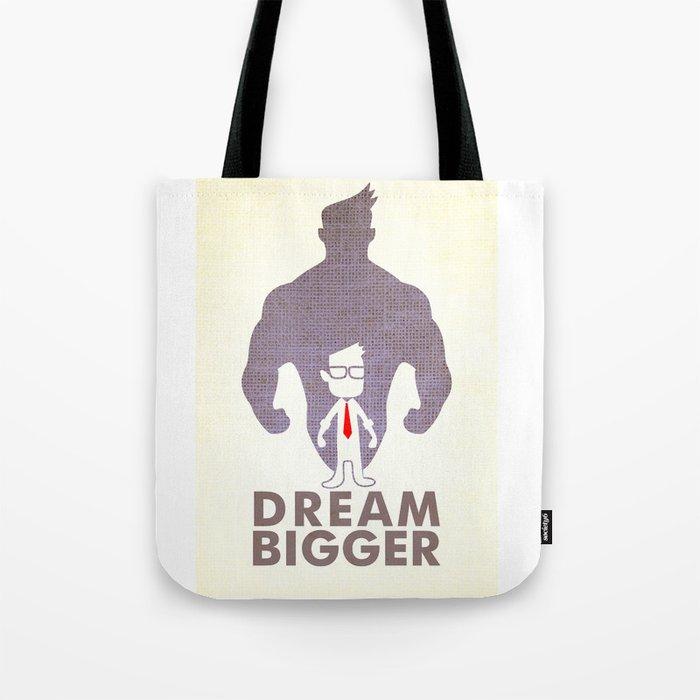 dream bigger Tote Bag