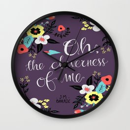 Cleverness of Me Wall Clock