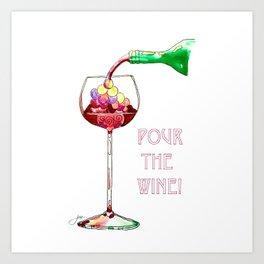 Pour the Wine! Art Print
