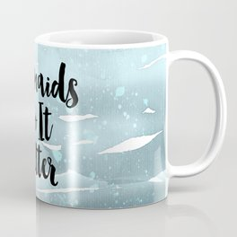 Mermaids Do It Better Coffee Mug