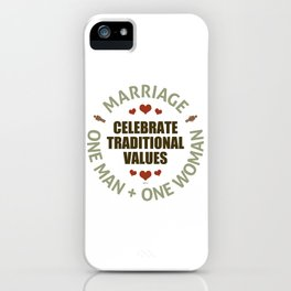 Celebrate Traditional Values iPhone Case