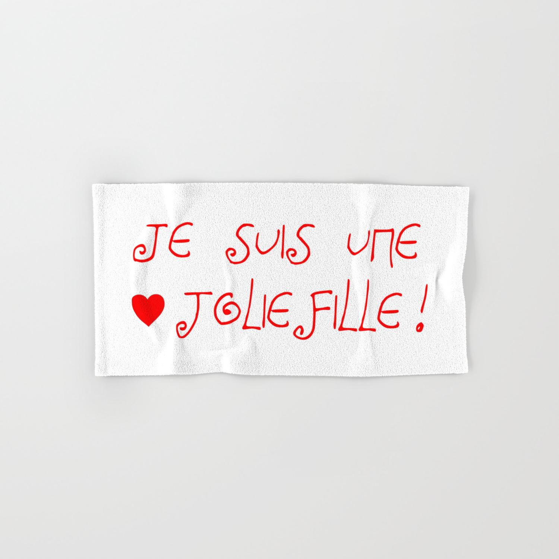 Je Suis Une Jolie Fille Lovebeautyjoliefilleheartcute Amourbeautifulwomengirl Hand Bath Towel