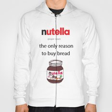 Nutella -only reason Hoody