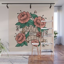 Small but Feisty - Tattoo Wall Mural