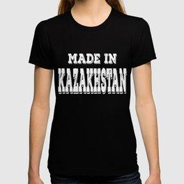 Made in Kazakhstan Born in Kazakhstan T-shirt