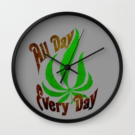 All Day Every Day Wall Clock